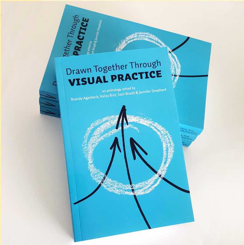 New Graphic Facilitation book about visual practice - 25 voices, new perspectives - ready to help you use visuals, and deepen your skills.