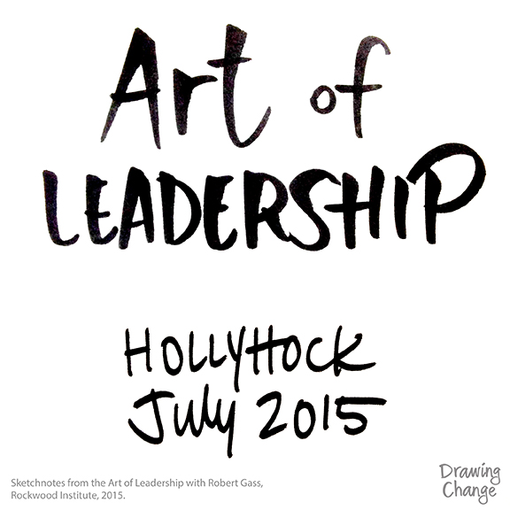 Art of Leadership sketchnotes Rockwood sam bradd drawing change